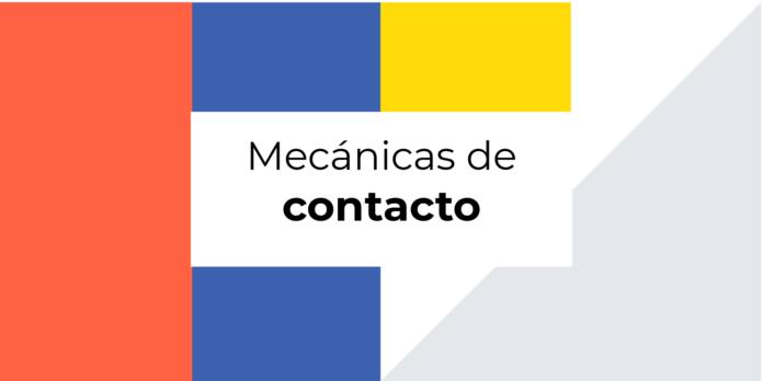 Mecánicas de contacto